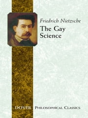 The Gay Science ebook by Friedrich Nietzsche,Thomas Common