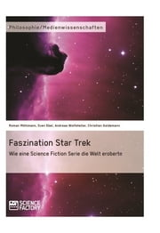 Faszination Star Trek - Wie eine Science Fiction Serie die Welt eroberte ebook by Roman Möhlmann,Sven Ebel,Christian Goldemann
