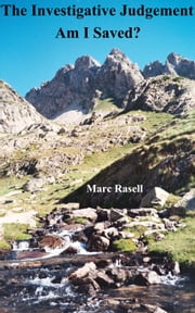 The Investigative Judgement - Am I Saved? ebook by Marc Rasell