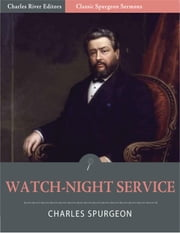 Classic Spurgeon Sermons: Watch-Night Service (Illustrated Edition) ebook by Charles Spurgeon