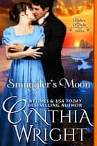 Smuggler's Moon ebook by Cynthia Wright