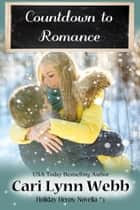 Countdown to Romance ebook by Cari Lynn Webb