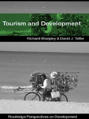 Tourism and Development in the Developing World ebook by David J. Telfer,Richard Sharpley