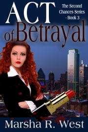 ACT OF BETRAYAL ebook by Marsha R. West