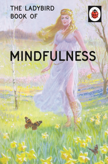 The Ladybird Book of Mindfulness ebook by Jason Hazeley,Joel Morris