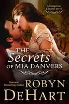 The Secrets of Mia Danvers ebook by Robyn DeHart