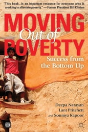 Moving Out Of Poverty, Volume 2: Success From The Bottom Up ebook by Narayan Deepa; Pritchett Lant; Kapoor Soumya