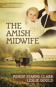 The Amish Midwife ebook by Mindy Starns Clark,Leslie Gould