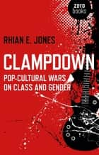 Clampdown ebook by Rhian E. Jones