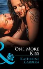 One More Kiss (Mills & Boon Blaze) ebook by Katherine Garbera