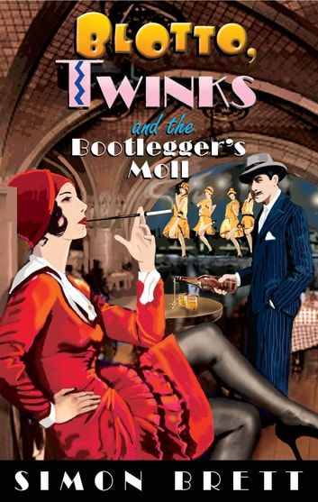 Blotto, Twinks and the Bootlegger's Moll ebook by Simon Brett