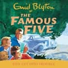 Five Get Into Trouble - Book 8 audiobook by Enid Blyton