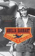 Amelia Earhart - The Mystery Solved ebook by Marie K. Long, Elgen M. Long