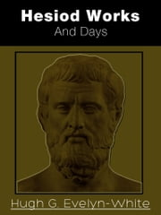 Hesiod: Works And Days ebook by Hugh G. Evelyn-White