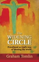 The Widening Circle ebook by Graham Tomlin