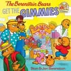 The Berenstain Bears Get the Gimmies ebook by Stan Berenstain, Jan Berenstain