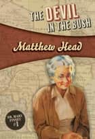The Devil in the Bush - Mary Finney #1 ebook by Matthew Head