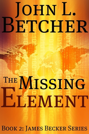 The Missing Element ebook by John L. Betcher
