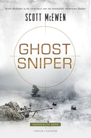 Ghost Sniper ebook by Scott McEwen, Pieter Janssens, Thomas Koloniar