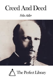 Creed And Deed ebook by Felix Adler