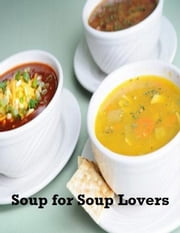 Soup for Soup Lovers ebook by V.T.