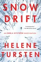 Snowdrift ebook by Helene Tursten, Marlaine Delargy