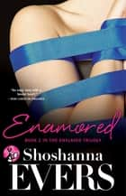 Enamored ebook by Shoshanna Evers