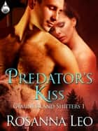 Predator's Kiss ebook by Rosanna Leo