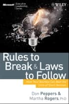 Rules to Break and Laws to Follow - How Your Business Can Beat the Crisis of Short-Termism ebook by Don Peppers, Martha Rogers