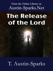 The Release of the Lord ebook by T. Austin-Sparks
