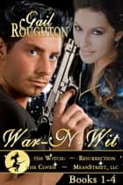War N' Wit, Inc. Boxed Set ebook by Gail Roughton