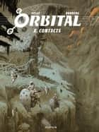 Orbital - tome 8 - Contacts ebook by Pellé, Sylvain Runberg