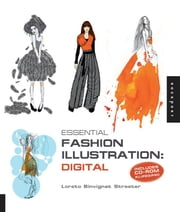 Essential Fashion Illustration: Digital ebook by Loreto Binvignat Streeter