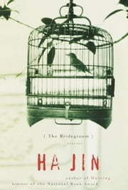 The Bridegroom - Stories ebook by Ha Jin