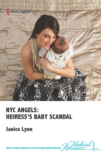 NYC Angels: Heiress's Baby Scandal ebook by Janice Lynn