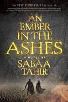 An Ember in the Ashes eBook par Sabaa Tahir