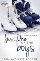 Just One of the Boys ebook by Leah Rooper, Kate Rooper