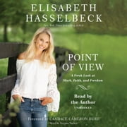Point of View - A Fresh Look at Work, Faith, and Freedom audiobook by Elisabeth Hasselbeck