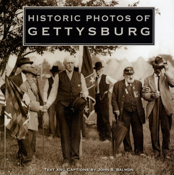 Historic Photos of Gettysburg ebook by John S. Salmon