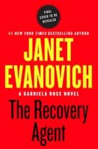 The Recovery Agent - A Novel ebook by Janet Evanovich