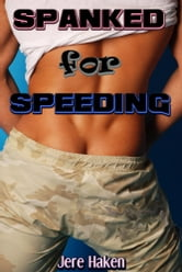 Spanked for Speeding ebook by Jere Haken