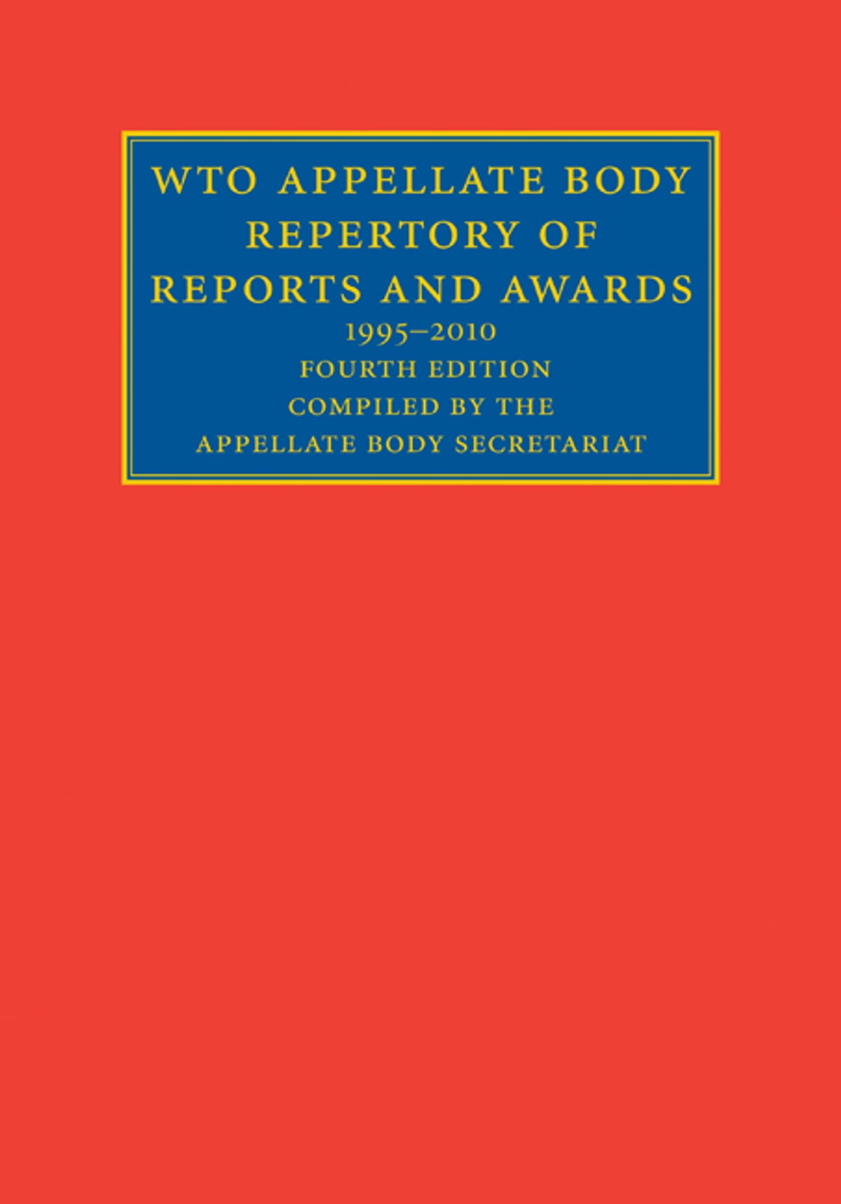 WTO Appellate Body Repertory of Reports and Awards: 1995–2013