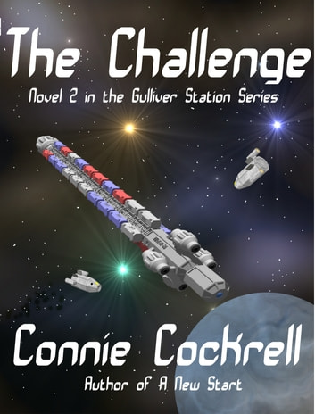 The Challenge - Novel 2 of the Gulliver Station Series ebook by Connie Cockrell