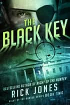 The Black Key - The Hunter series, #2 ebook by Rick Jones