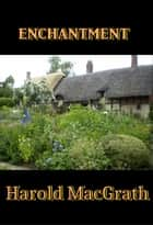 Enchantment ebook by Harold MacGrath
