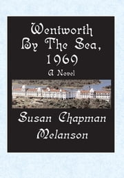 Wentworth-By-The-Sea, 1969 - A Novel ebook by Susan Chapman Melanson