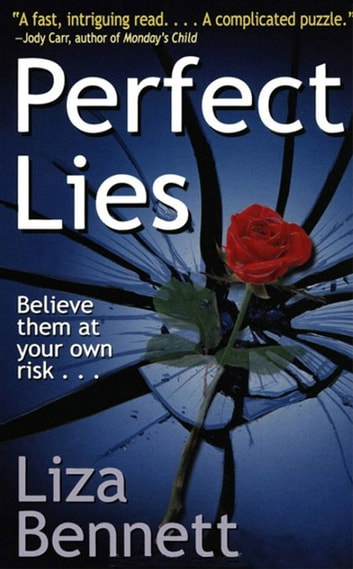 Perfect Lies ebook by Liza Bennett