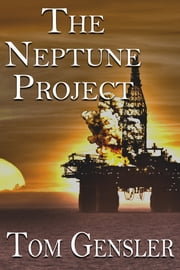 The Neptune Project ebook by Tom Gensler
