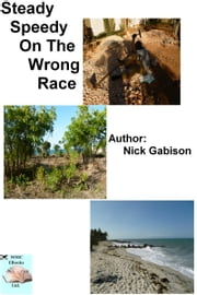 Steady Speedy On The Wrong Race ebook by Nick Gabison