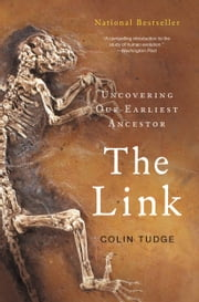 The Link - Uncovering Our Earliest Ancestor ebook by Colin Tudge,Josh Young